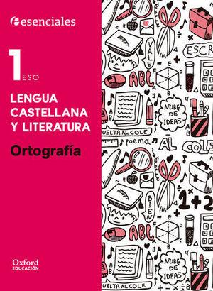 LENGUA 1º ESO ESENCIALES ORTOGRAFIA