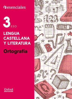 LENGUA 3º ESO ESENCIALES ORTOGRAFIA