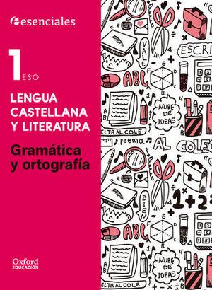 CUADERNO GRAMATICA Y ORTOGRAFIA 1º ESO.  ESENCIALES