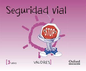VALORES 3 AÑOS SEGURIDAD VIAL ED. 2014