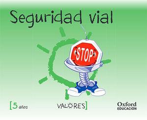 VALORES 5 AÑOS SEGURIDAD VIAL ED. 2014
