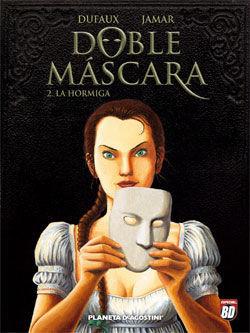 DOBLE MASCARA 2. LA HORMIGA
