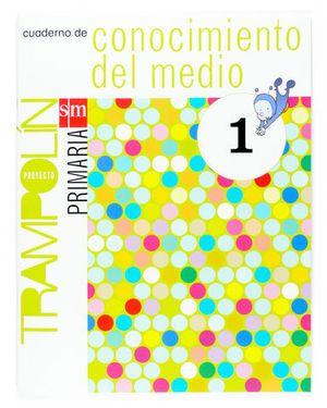 CUADERNO CONOCIMIENTO DEL MEDIO 1º PRIMARIA TRAMPOLIN ED. 2007