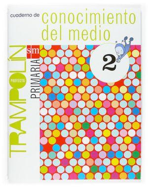 CUADERNO CONOCIMIENTO DEL MEDIO 2º PRIMARIA TRAMPOLIN ED. 2007