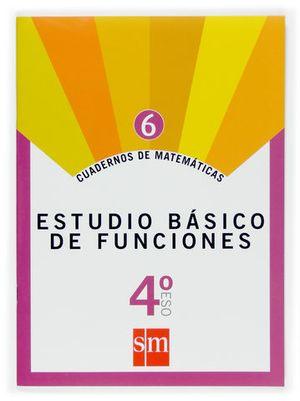 CUADERNOS MATEMATICAS 4º ESO Nº 6 ED. 2007 ESTUDIO BASICO DE FUNCIONES