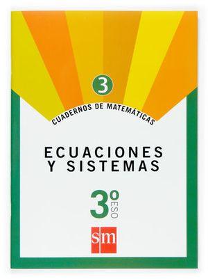 CUADERNOS MATEMATICAS 3º ESO Nº 3 ED. 2007 ECUACIONES Y SISTEMAS