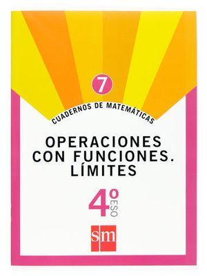 CUADERNOS MATEMATICAS 4º ESO Nº 7 ED. 2007 OPERACIONES CON FUNCIONES