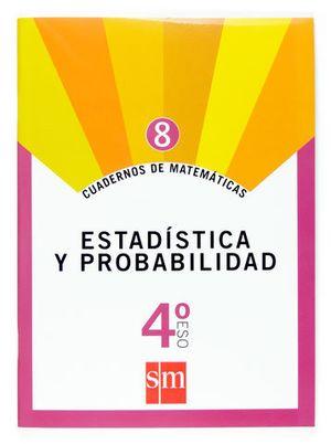 CUADERNOS MATEMATICAS 4º ESO Nº 8 ED. 2007 ESTADISTICA Y PROBABILIDAD
