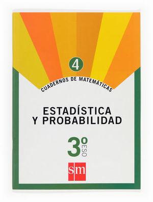 CUADERNOS MATEMATICAS 3º ESO Nº 4 ED. 2007 ESTADISTICA Y PROBABILIDAD
