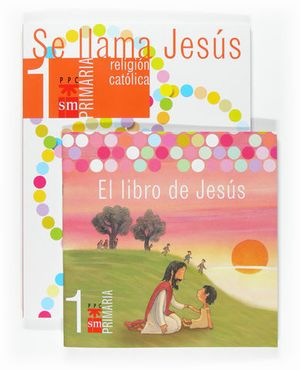 RELIGION SE LLAMA JESUS 1º PRIMARIA ED. 2007