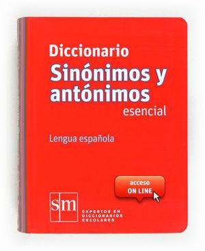 DICCIONARIO SINONIMOS Y ANTONIMOS ESENCIAL ED. 2014