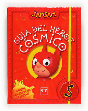 SAMSAM GUIA DEL HEROE COSMICO