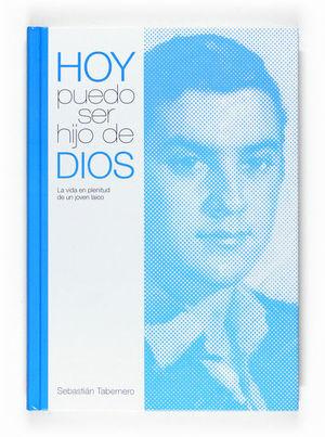HOY PUEDO SER HIJO DE DIOS: LA VIDA EN PLENITUD DE UN JOVEN LAICO