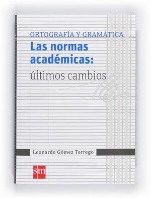 ORTOGRAFIA Y GRAMATICA LAS NORMAS ACADEMICAS : ULTIMOS CAMBIOS