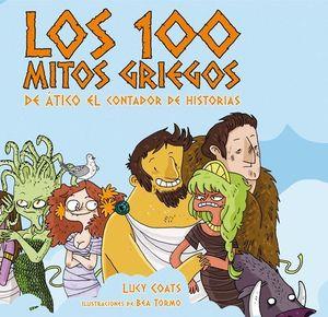 LOS 100 MITOS GRIEGOS DE ATICO EL CONTADOR DE HISTORIAS