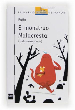 EL MONSTRUO MALACRESTA ( TODOS MENOS UNO )