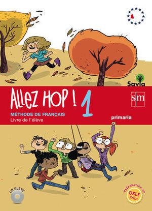 ALLEZ HOP ! 1 LIVRE ELEVE SAVIA 2014