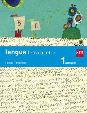 LENGUA 1º EP TRIMESTRAL LETRA A LETRA SAVIA 2014