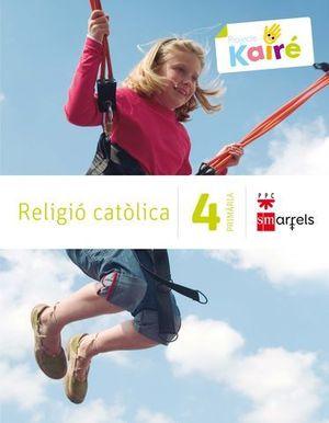 RELIGIO CATOLICA 4º EP KAIRE ( CATALAN )