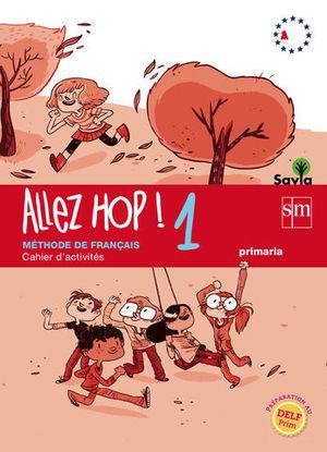 ALLEZ HOP ! 1 CAHIER SAVIA 2014