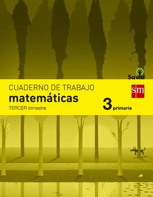 CUADERNO MATEMATICAS 3º EP  3º TRIMESTRE SAVIA 2014