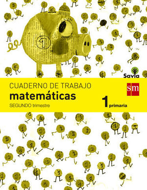 CUADERNO MATEMATICAS 1º EP  2º TRIMESTRE SAVIA 2014