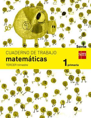 CUADERNO MATEMATICAS 1º EP  3º TRIMESTRE SAVIA 2014