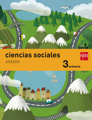 CIENCIAS SOCIALES 3º EP ARAGON INTEGRADO SAVIA ED. 2015