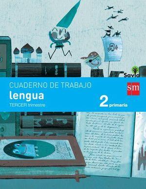 CUADERNO LENGUA 2º EP PAUTA 3º TRIMESTRE SAVIA ED. 2015