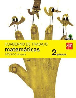 CUADERNO MATEMATICAS 2º EP SAVIA 2º TRIMESTRE ED. 2015
