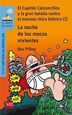 EL CAPITAN CALZONCILLOS LA NOCHE DE LOS MOCOS VIVIENTES ( I )