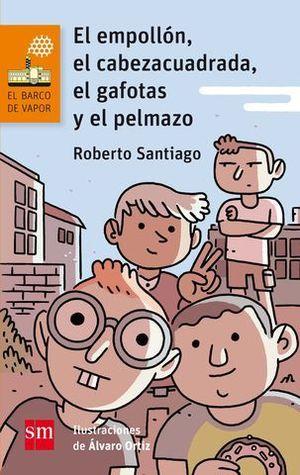 EL EMPOLLON, EL CABEZACUADRADA, EL GAFOTAS Y EL PELMAZO