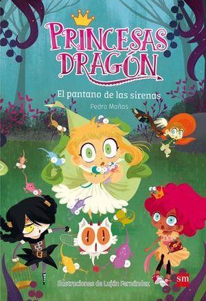 PRINCESAS DRAGON EL PANTANO DE LAS SIRENAS