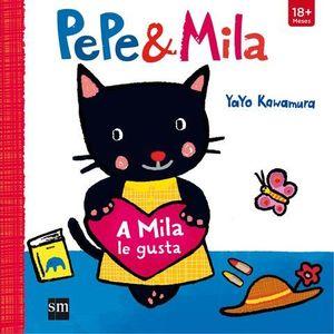 PEPE & MILA A MILA LE GUSTA