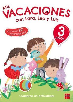 MIS VACACIONES CON LARA, LEO Y LUIS 3 AÑOS ED. 2017
