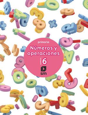 CUADERNO NUMEROS Y OPERACIONES Nº 6  ED. 2017