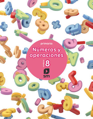 CUADERNO NUMEROS Y OPERACIONES Nº 8  ED. 2017