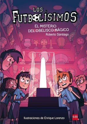 LOS FUTBOLISIMOS.  EL MISTERIO DEL OBELISCO MAGICO