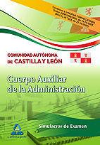 SIMULACROS DE EXAMEN CUERPO AUXILIAR ADMINISTRACION CASTILLA Y LEON