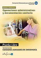 OPERACIONES ADMINISTRATIVAS Y DOCUMENTACION SANITARIA PRUEBA LIBRE