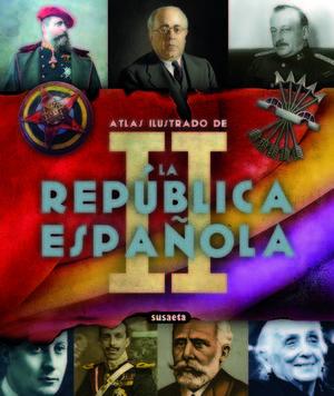 ATLAS ILUSTRADO DE LA II REPUBLICA ESPAÑOLA