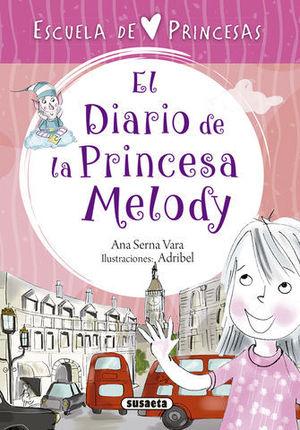 ESCUELA DE PRINCESAS.  EL DIARIO DE LA PRINCESA MELODY