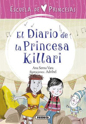 ESCUELA DE PRINCESAS.  EL DIARIO DE LA PRINCESA KILLARI