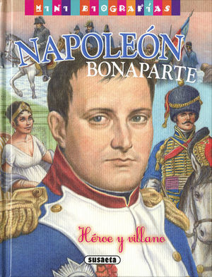NAPOLEON BONAPARTE , HEROE Y VILLANO