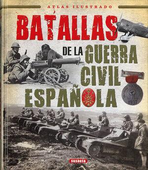 ATLAS ILUSTRADO BATALLAS DE LA GUERRA CIVIL ESPAÑOLA