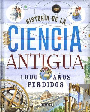 HISTORIA DE LA CIENCIA ANTIGUA 1000 AÑOS PERDIDOS
