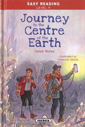 EASY READING LEVEL 5. JOURNEY TO THE CENTRE OF THE EART