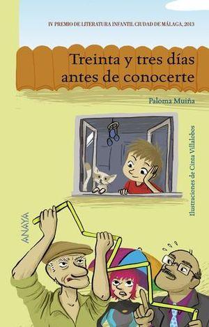 TREINTA Y TRES DIAS ANTES DE CONOCERTE
