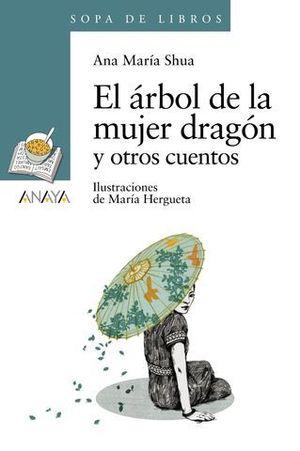 EL ARBOL DE LA MUJER DRAGON Y OTROS CUENTOS