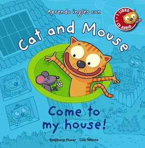 COME TO MY HOUSE ! APRENDO INGLES CON CAT AND MOUSE
